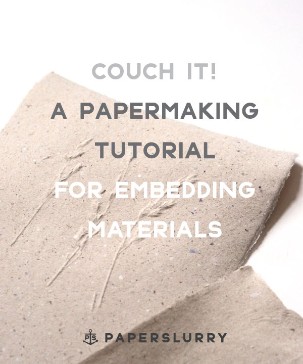 hand papermaking tutorial for embedding materials