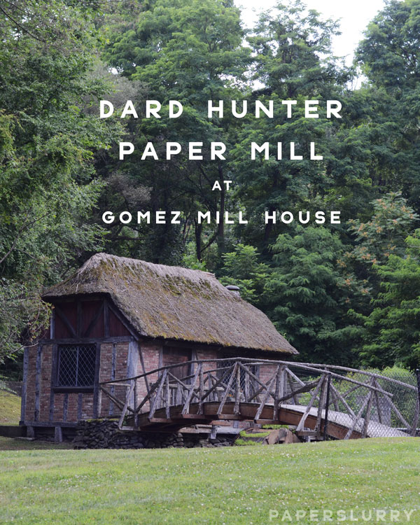 Gomez Mill House - Dard Hunter Mill
